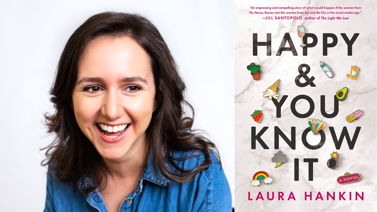 Laura Hankin, author of HAPPY & YOU KNOW IT
